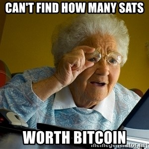 Internet Grandma Surprise - can't find how many sats worth bitcoin