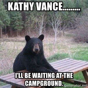 Patient Bear - Kathy Vance......... I'll be waiting at the campground.