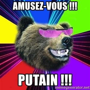 Party Bear - amusez-vous !!! putain !!!