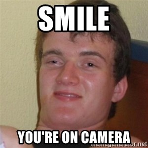 Stoner Stanley - smile you're on camera