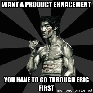 Bruce Lee Figther - want a product ehnacement you have to go through eric first