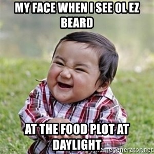 evil toddler kid2 - My face when I see ol Ez Beard At the food plot at daylight