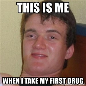 Stoner Stanley - This is Me When I take my first Drug