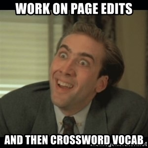 Nick Cage - Work on page edits and then crossword vocab