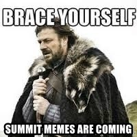 meme Brace yourself - Summit memes are coming