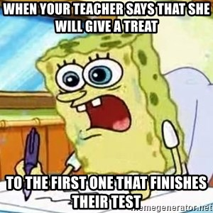 Spongebob What I Learned In Boating School Is - when your teacher says that she will give a treat  to the first one that finishes their test