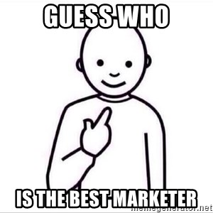 Guess who ? - Guess who Is the best marketer