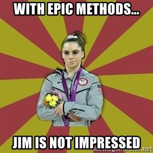 Not Impressed Makayla - With Epic methods... Jim is not impressed