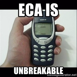 Niggas be like - eca is  unbreakable