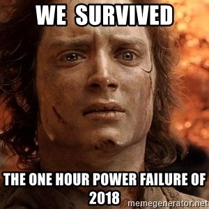 Frodo  - We  survived the one hour power failure of 2018