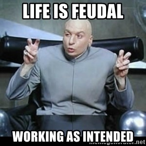 dr. evil quotation marks - Life is feudal working as intended