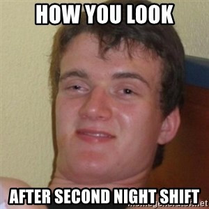 Stoner Stanley - how you look after second night shift