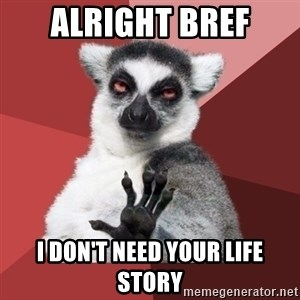Chill Out Lemur - alright bref I don't need your life story