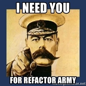 your country needs you - I need you  for refactor army