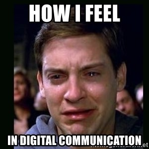 crying peter parker - How i feel in digital communication