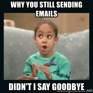 Raven Symone - WHY YOU STILL sending emails Didn't I say Goodbye
