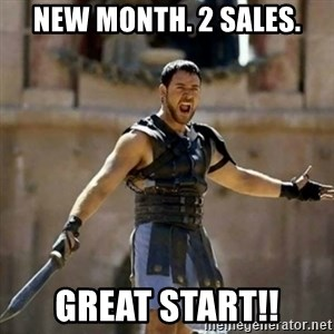 GLADIATOR - New month. 2 sales. great start!!