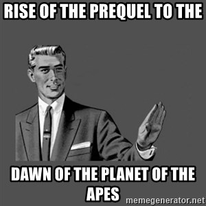 Grammar Guy - rise of the prequel to the dawn of the planet of the apes