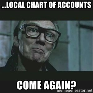 Brick Top - ...local chart of accounts Come again?