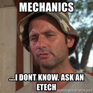 So I got that going on for me, which is nice - Mechanics ....I dont know. Ask an Etech