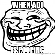 Troll Face in RUSSIA! - When adi is pooping