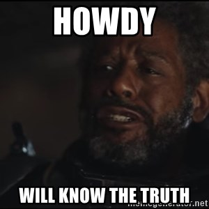 Saw Gerrera - Howdy will know the truth