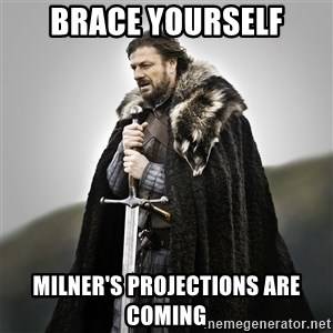 Game of Thrones - Brace yourself milner's projections are coming
