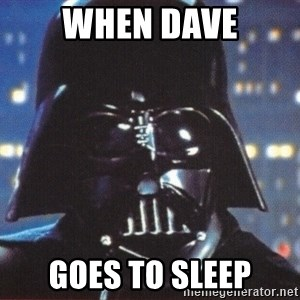 Darth Vader - When Dave Goes to sleep
