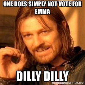 One Does Not Simply - One does simply not vote for emma dilly dilly
