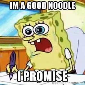 Spongebob What I Learned In Boating School Is - Im a good noodle  I promise
