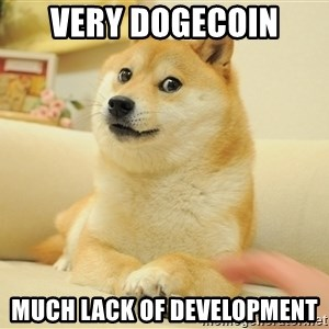 so doge - very dogecoin much lack of development