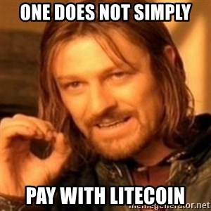 ODN - one does not simply pay with litecoin