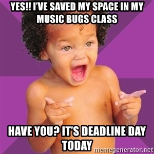 Baby $wag - YES!! I've saved my space in my Music Bugs class Have you? It's deadline day today