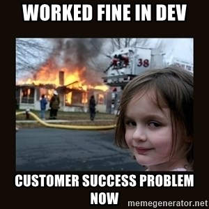 burning house girl - worked fine in dev customer success problem now