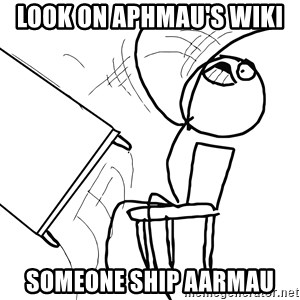 Desk Flip Rage Guy - look on aphmau's wiki  someone ship aarmau