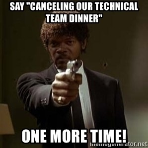 """Jules Pulp Fiction - say """"canceling our technical team dinner"""" one more time!"""