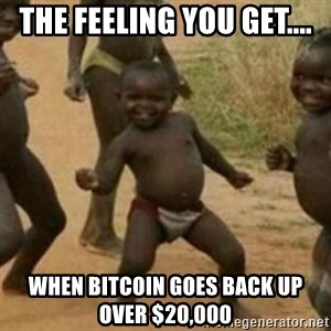 Black Kid - The feeling you get.... when Bitcoin goes back up over $20,000