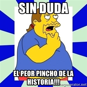 Comic book guy simpsons - Sin duda El peor pincho de la historia!!!
