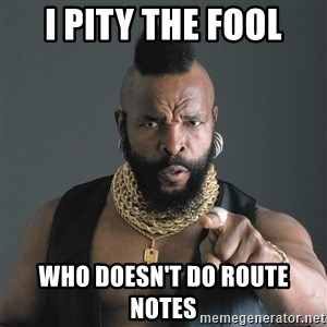 Mr T Fool - I pity the fool Who doesn't do route notes