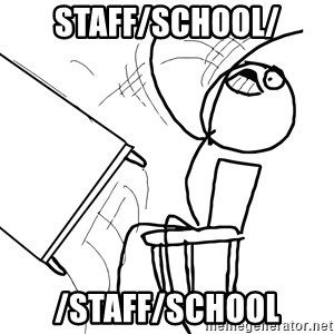 Desk Flip Rage Guy - staff/school/ /staff/school