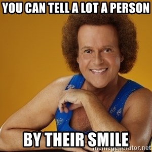 Gay Richard Simmons - You can tell a lot a person by their smile