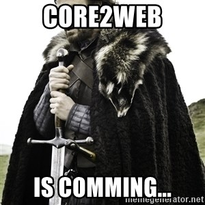 Ned Stark - Core2Web Is Comming...