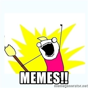 All the things - MEMES!!