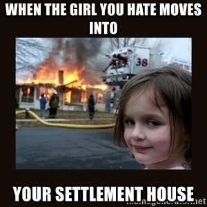 burning house girl - when the girl you hate moves into your settlement house