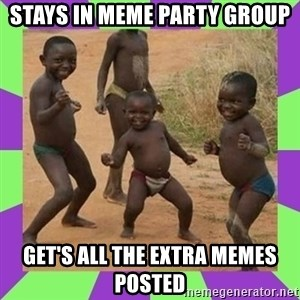 african kids dancing - stays in meme party group get's all the extra memes posted