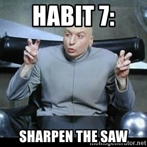 dr. evil quotation marks - Habit 7: sharpen the saw