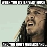 Jack Sparrow Reaction - When you listen very much And you don't understand
