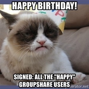 """Birthday Grumpy Cat - Happy Birthday! signed: all the """"happy"""" groupshare users"""