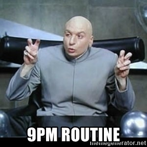 dr. evil quotation marks - 9pm routine