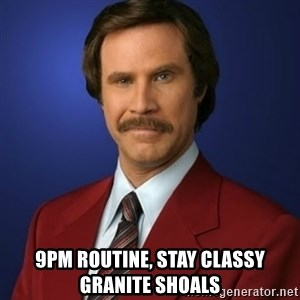 Anchorman Birthday - 9pm routine, stay classy granite shoals